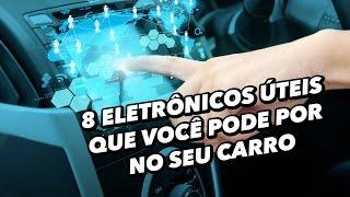 8 eletrônicos úteis que você pode por no seu carro - TecMundo