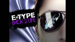 E-Type - Back 2 Life [HQ]