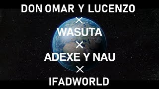 Wasuta ( わーすた / The World Standard ) x Adexe & Nau x Don Omar &...