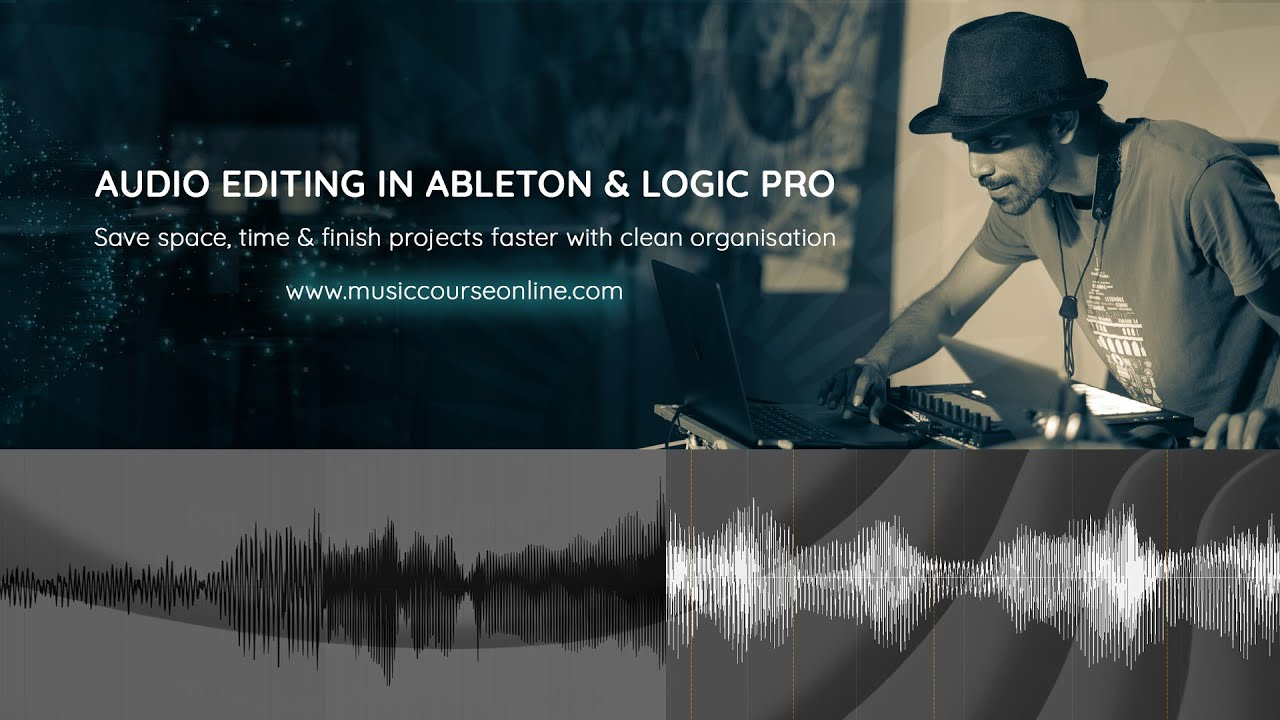 YT_Audio Editing In Ableton & Logic Pro