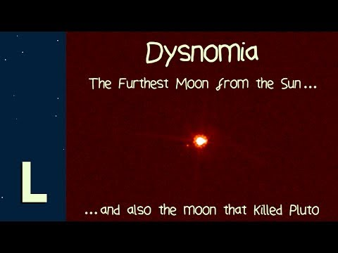 Dysnomia: The Furthest Moon From The Sun (and Also The Moon That Killed Pluto)