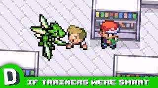 If Pokemon Trainers Were SUPER Smart