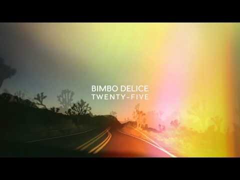 Bimbo Delice  //  Twenty-five