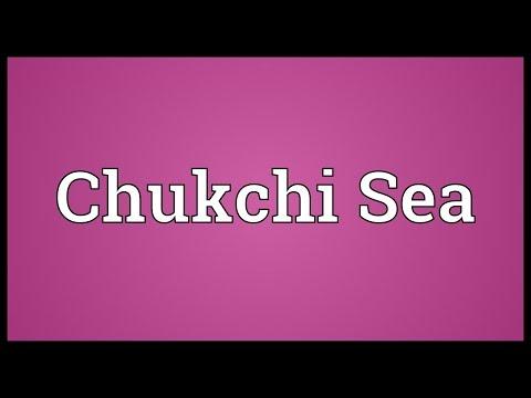 Chukchi Sea Meaning