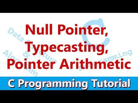 C Programming Tutorial #14 Null Pointer, Typecasting, Pointer Arithmetic