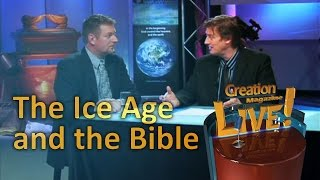 The Ice Age and the Bible -- Creation Magazine LIVE! (2-24) by CMIcreationstation