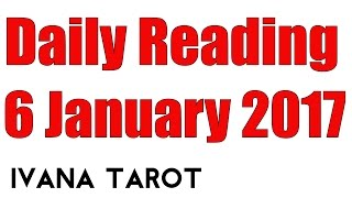 Б«¤ОёЏ Daily Tarot Reading for 6 of January 2017