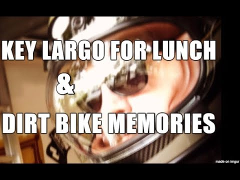 To Key Largo for Lunch & Dirt Bike Memories