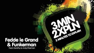 Fedde Le Grand & Funkerman ft (Andy & Dorothy Sherman) - 3 Minutes to Explain (Original Mix)
