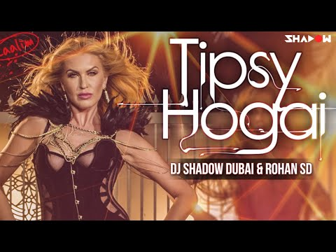 Tipsy Hogai (Dilliwali Zalim Girlfriend) Dj Shadow Dubai & Rohan SD