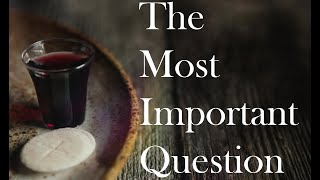 The Most Important Question // John 3:1-15 // September 13th 2020 LCF Online Service