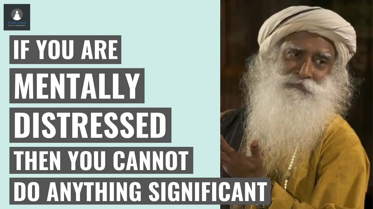 How to stay mentally healthy during this difficult time? - Sadhguru | #Mentalhealth | WiselySane