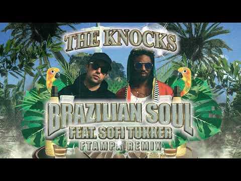The Knocks - Brazilian Soul (feat. Sofi Tukker) [FTampa Remix]