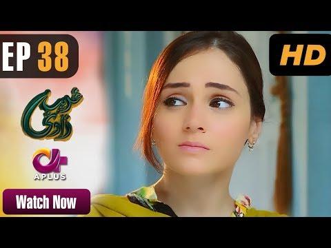Ghareebzaadi - Episode 38 - A Plus ᴴᴰ Drama