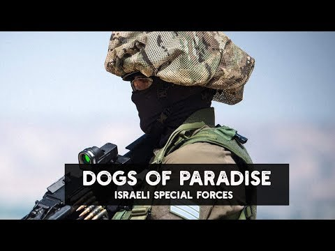 "Israeli Special Forces 2020  ""Dogs of Paradise"" 