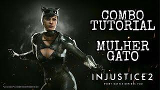 Injustice 2: MULHER GATO - Combo Tutorial