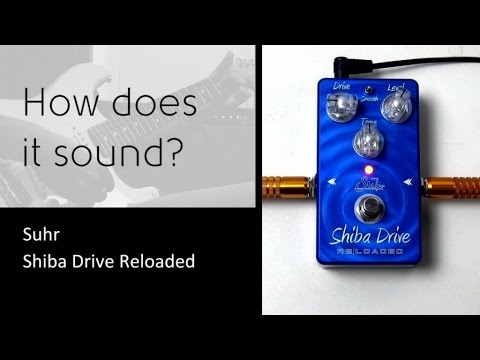 Suhr Shiba Drive - How does it sound?