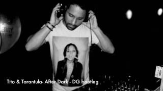 Tito & Tarantula - After Dark - DG edit