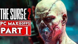 THE SURGE 2 Gameplay Walkthrough Part 1 [1080p HD 60FPS PC] - No Commentary