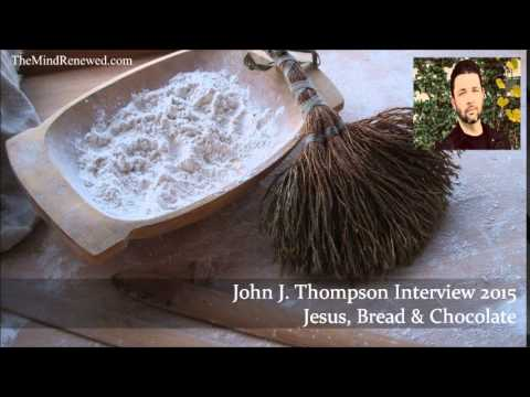 John J. Thompson 2015 : Jesus, Bread & Chocolate