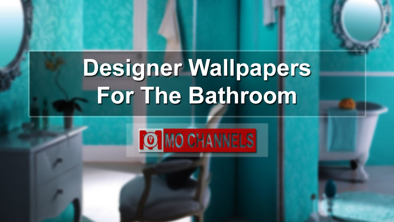 Designer Wallpapers For The Bathroom - YouTube