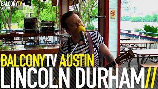 LINCOLN DURHAM - RISE IN THE RIVER (BalconyTV)