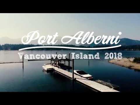 Port Alberni - Vancouver Island 2018 in 4K | The Vine Studios