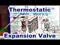 How the Thermostatic AC Expansion Valve Works aka TXV,TEV and TX