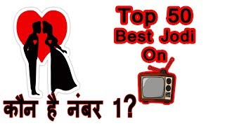 Top 50 Best Jodi On Tv industry
