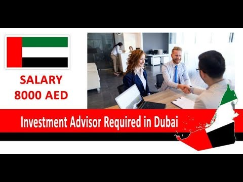 Investment Advisor Required in Dubai-UAE| How to Apply | Ban