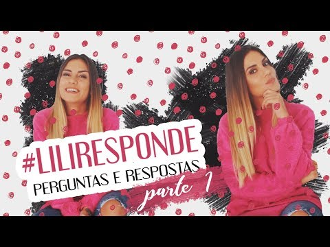 #LILIRESPONDE Q&A: Secret Story, Youtube, Viagens, Futuro... - PARTE 1 // LILIANAFILIPA