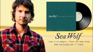 "Sea Wolf - ""Where The Wind Blows"" (Audio)"