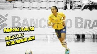 Vanessa Pereira - Dribles e Gols / Skills & Goals ●  (Futsal Feminino)  ●