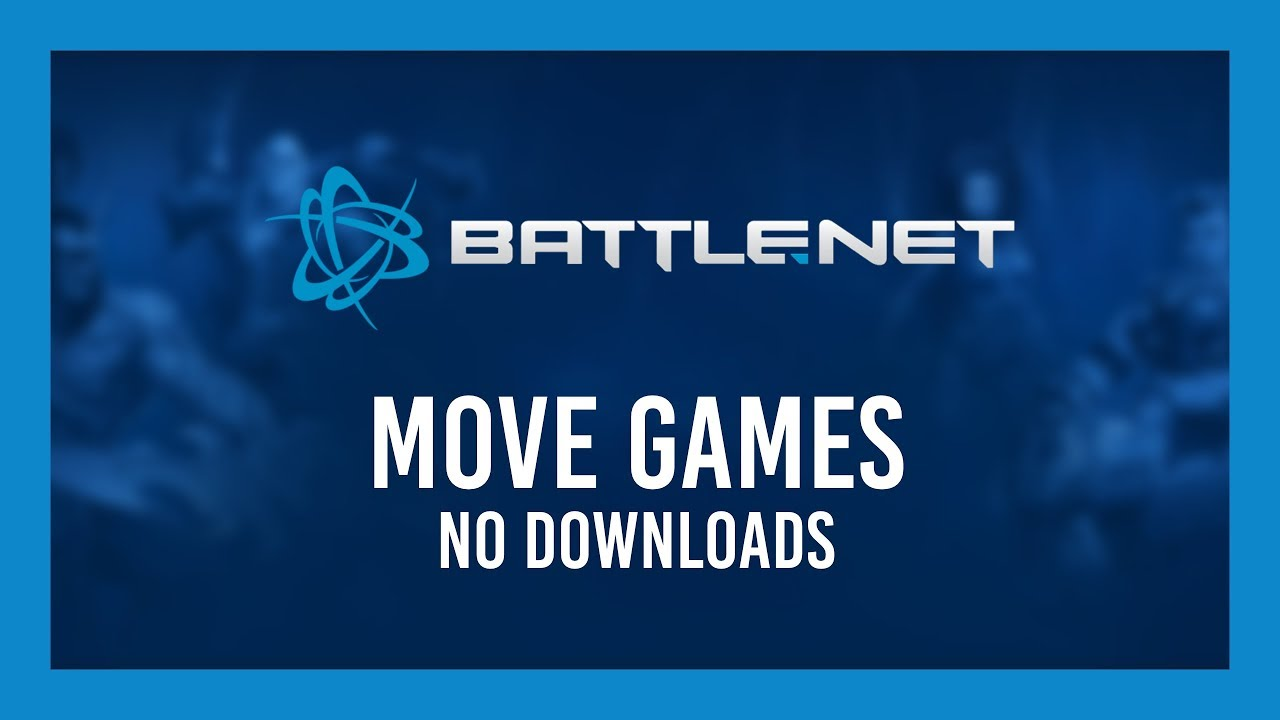 Move games to SSD or another PC   No downloads! Battle.net/Blizzard