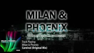 Milan & Phoenix – Carnival (Original Mix)