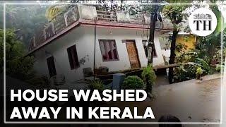 Houses washed away as rains batter Kerala
