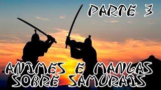 MangáTube - Animes e Mangás Sobre Samurais (Parte 3)