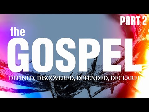 The Gospel | Pt. 2 | Discovering the Gospel