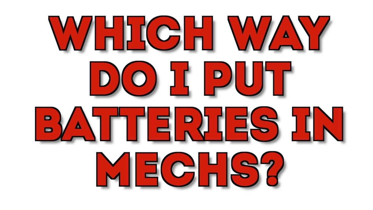 which way do batteries go in mechs  [ 1280 x 720 Pixel ]