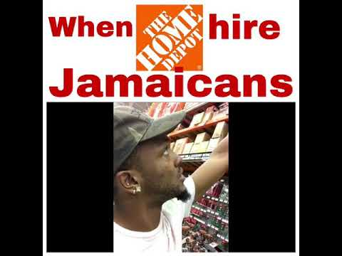 When Home Depot Hire A Jamaican