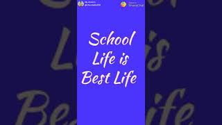 School life  is best life  !! WHATSAPP STATUS  !! #_RS_(09)