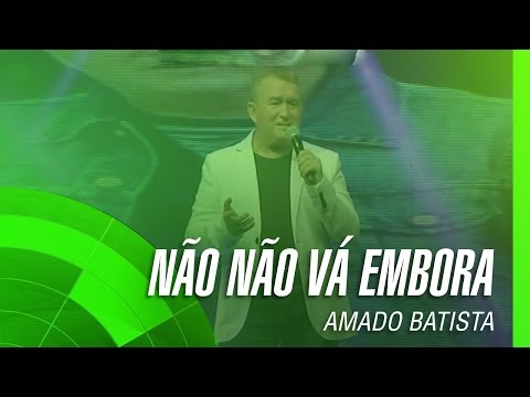 Amado Batista - Não, não vá embora (álbum Negócio da China) Oficial