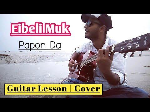 Eibeli Muk - Papon - Guitar Chords Lesson & Strumming Tutorial - Assamese Song Guitar Lesson & Cover