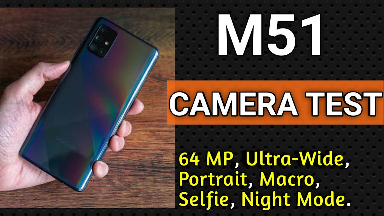 Samsung Galaxy M51 Full Camera Review Samsung Galaxy M51 Camera Test Youtube