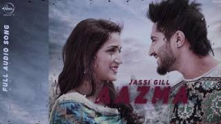 Aazma (Full Audio Song ) | Jassi Gill | Punjabi Song Collection | Speed Records