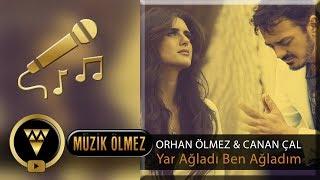 Orhan Ölmez feat. Canan Çal - Yar Ağladı Ben Ağladım - Karaoke