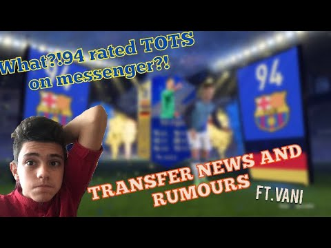 94 TOTS?!Transfer News And Rumours!! #2