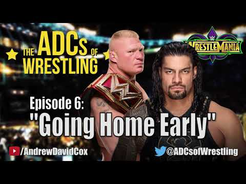 The ADCs of Wrestling | Episode 6: Going Home Early