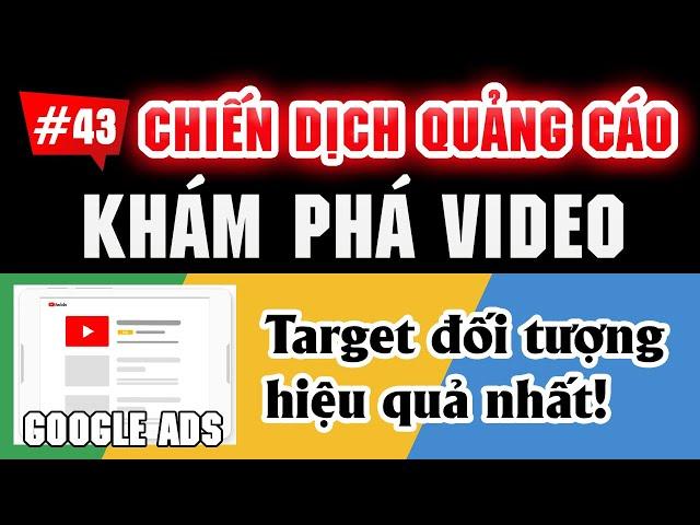 [Tùng Lê Ads] Hướng dẫn tạo CHIẾN DỊCH KHÁM PHÁ VIDEO | Tài liệu Google Ads 2020