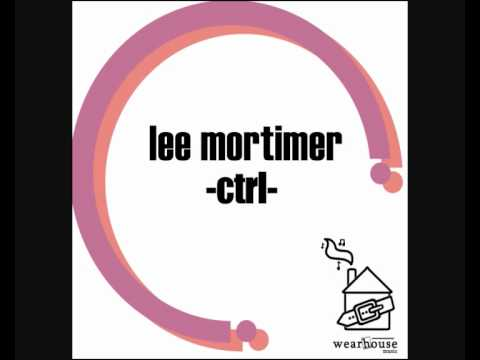 Lee Mortimer - Bass CTRL EP [Wearhouse Music]